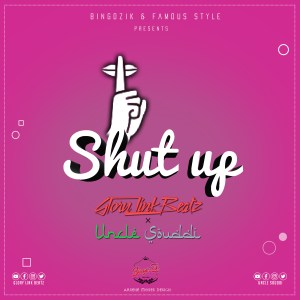 Glory Link Beatz x Uncle Souddi Shut Up www lwimbo com  mp3 image 300x300