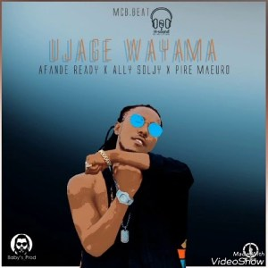 Afande Ready Ujage Wayama 300x300 Afande Ready ft Glory Link Beatz - You