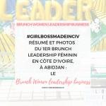 #GIRLBOSSMADEINCIV – Retour sur le BRUNCH WOMEN LEADERSHIP BUSINESS ABIDJAN – COTE D'IVOIRE