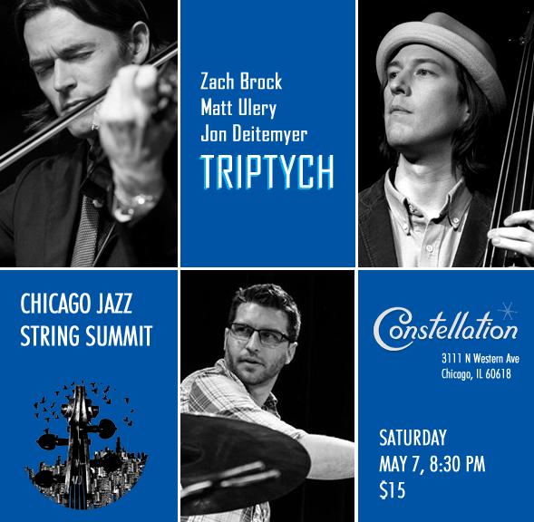 Triptych: Zach Brock, Matt Ulery & Jon Deitemyer, Constellation, 5/7/16