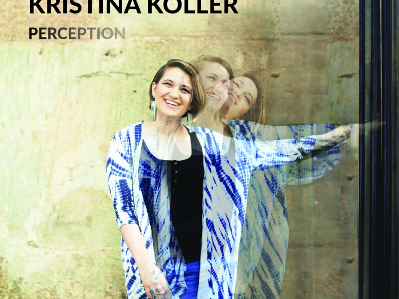 "REVIEW: All About Jazz Reviews Kristina Koller's ""Perception"""
