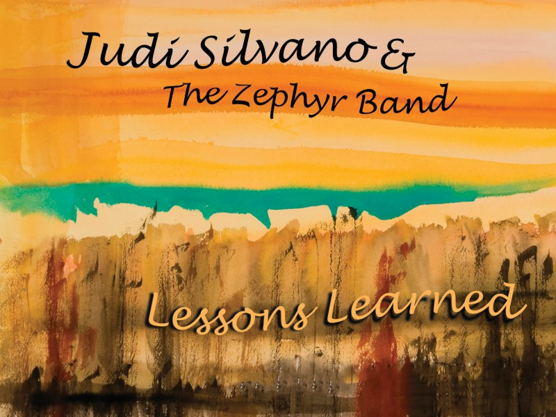 "OUT TODAY! Vocalist & Composer Judi Silvano Releases ""Lessons Learned"" – Produced by Joe Lovano"