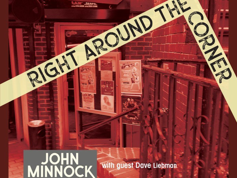 "REVIEW: O's Place Reviews John Minnock's ""Right Around the Corner"""