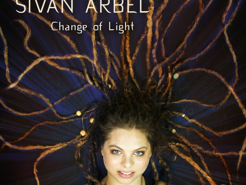 """REVIEW: All About Jazz Reviews Sivan Arbel's """"Change of Light"""""""