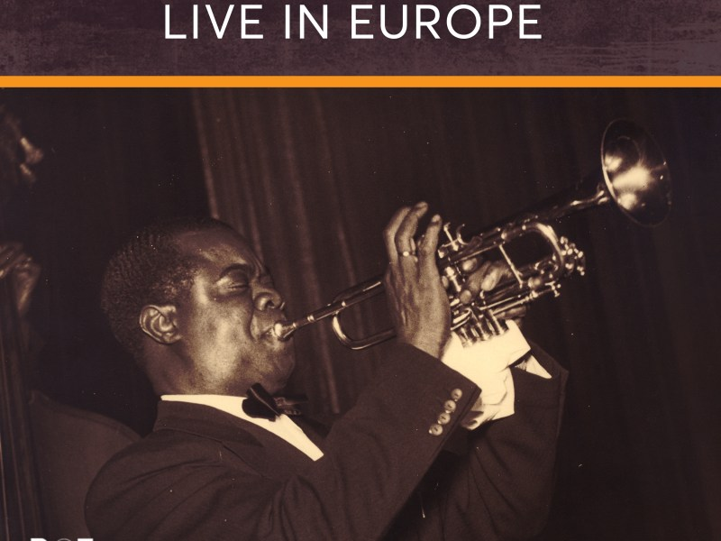 "REVIEW: Dot Time Records' ""Louis Armstrong: Live in Europe"" Reviewed by Musical Memoirs"