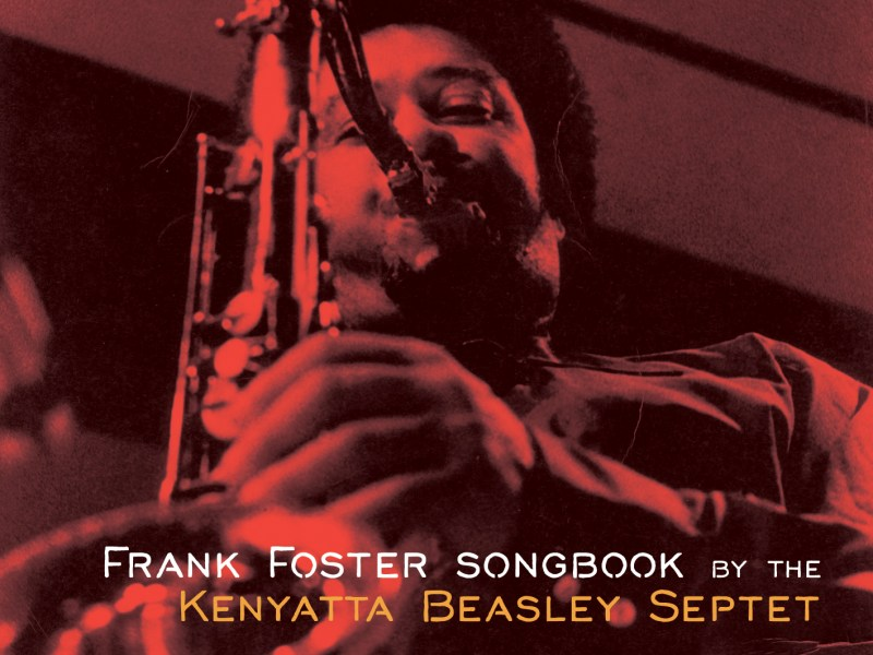 "NEW RELEASE: Kenyatta Beasley To Release ""Frank Foster Songbook"" on July 27th"