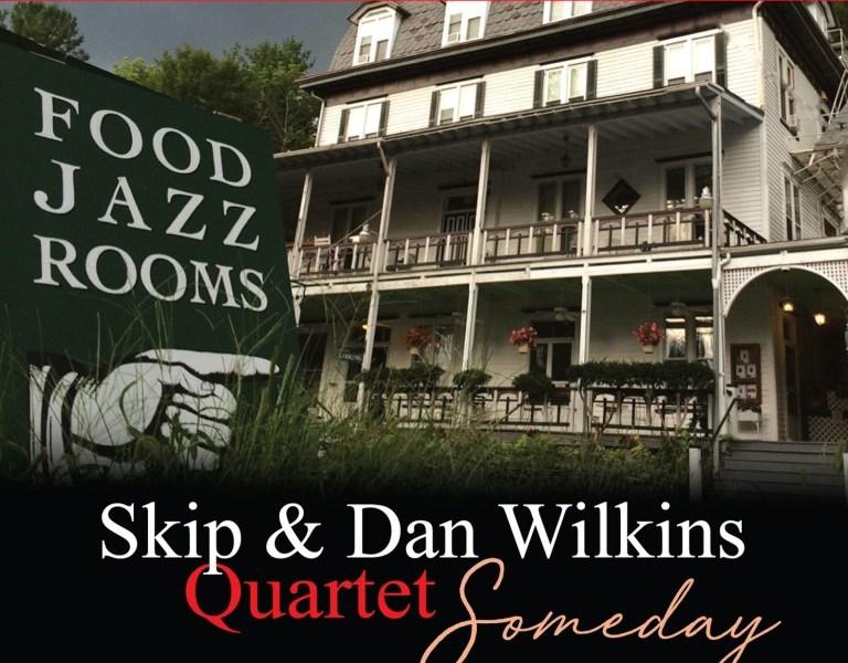 REVIEW: Skip & Dan Wilkins Quartet CD: Someday,  por La Habitación Del Jazz