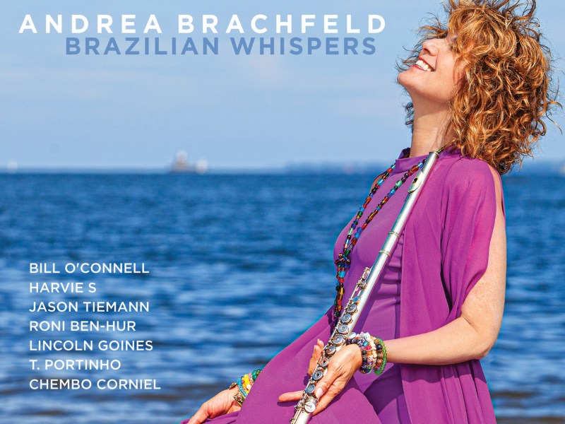 NEW RELEASE: Andrea Brachfeld's 'Brazilian Whispers' to be Released on January 17th on Origin Records