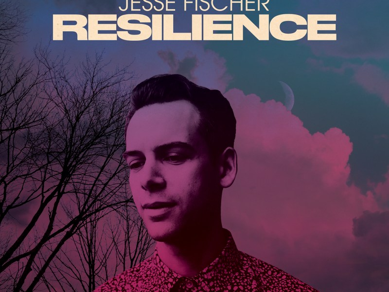 NEW RELEASE: Jesse Fischer's RESILIENCE is out on August 7, 2020