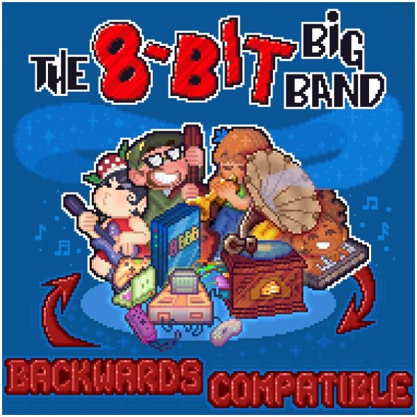 "ANNOUNCEMENT: 8-Bit Big Band Returns with ""Backwards Compatible"" – NO TREBLE"
