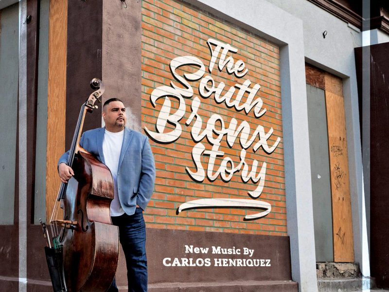 NEW RELEASE: Carlos Henriquez's SOUTH BRONX STORY is out August 27, 2021 via Tiger Turn