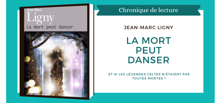 La Mort peut danser Jean-Marc Ligny
