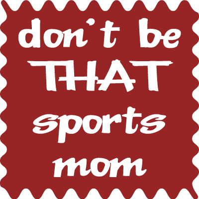 Don't Be That Sports Mom! {#MBC}