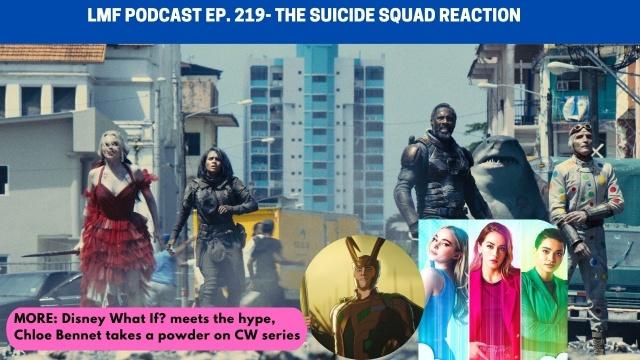lmf ep. 219 - suicide squad reaction