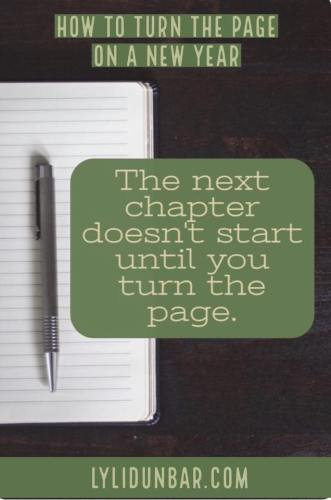 How to Turn the Page on a New Year | lylidunbar.com
