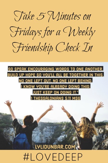 The Weekly Friendship Check In | lylidunbar.com