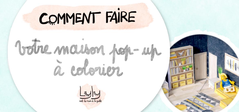 Colorier Sa Maison Pop Up Lyly Met La Main La Patte Tutoriels Gratuits