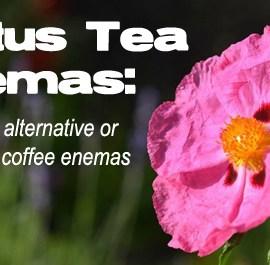 Cistus Tea Enemas