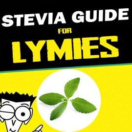 Stevia Guide for Lymies