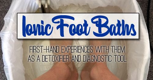 Ionic Foot Baths — As a Detoxifier & Diagnostic Tool