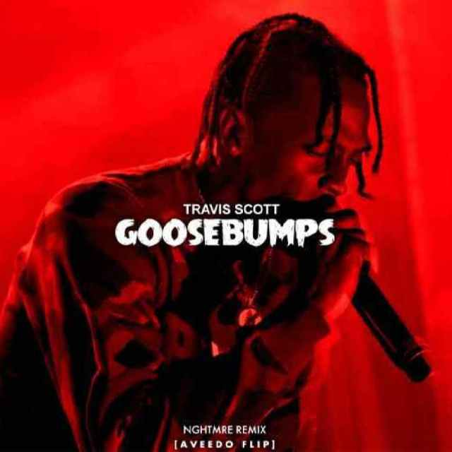 goosebumps by travis scott