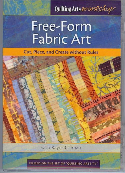 Free-Form Fabric Art with Rayna Gillman