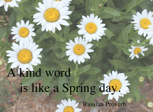 A Kind Word is Like A Spring Day