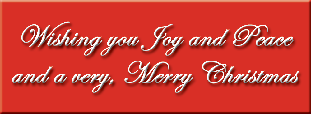 wishing you joy and peace, and a very merry Christmas