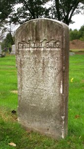 Image of the tombstone of Lydia Maria Child, a woman who with words, she made a difference