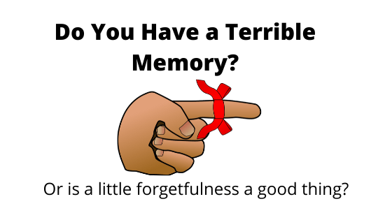 Image of a finger with a ribbon tied to it, Do you have a terrible memory? Or is a little forgetfulness a good thing?