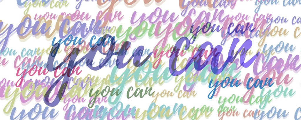 """image of repeated script """"you can"""" in pastel colors--your motivation tools can be simple ones"""