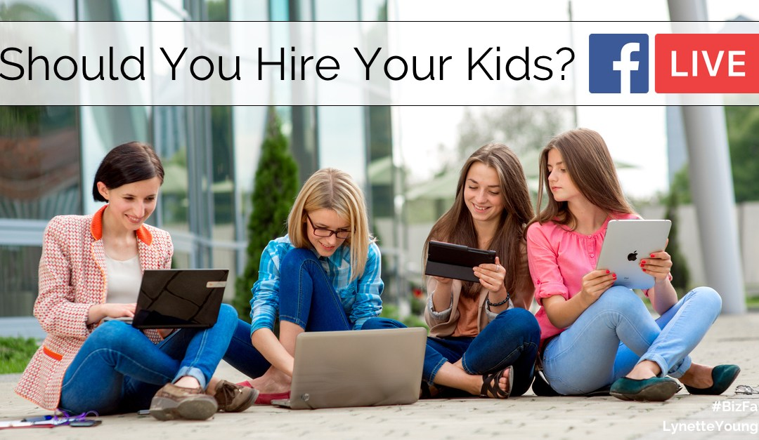 Facebook Live: Should You Hire Your Kids?
