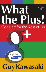 What The Plus Guy Kawasaki