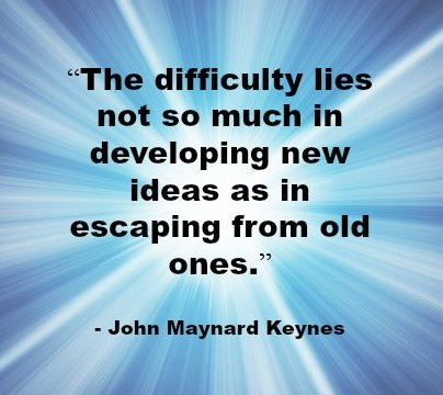Quote - John Maynard Keynes - new ideas