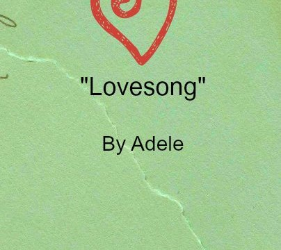 Song - Lovesong by Adele