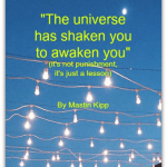 quote-the-universe-has-shaken-you-by-mastin-kipp