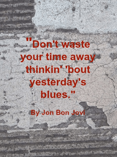 Quote - Don't waste time by Jon Bon Jovi