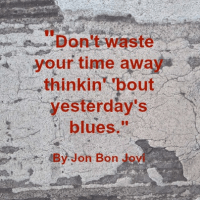 Quote - Don't waste time by Jon Bon Jovi