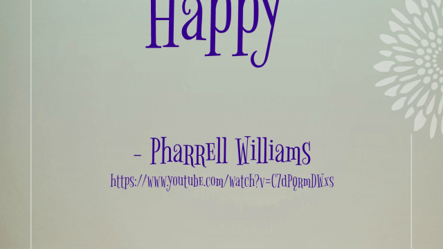 Song - Happy by Pharrell Williams