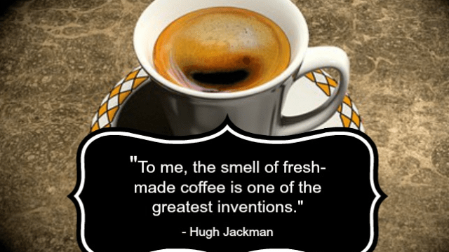 Quote - Coffee by Hugh Jackman