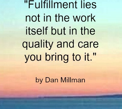 Quote - Fulfillment by Dan Millman