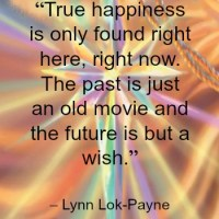 Quote - True happiness by Lynn Lok-Payne