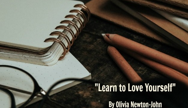 Song - Learn To Love Yourself by Olivia Newton-John