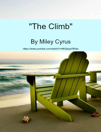 Song - The Climb by Miley Cyrus