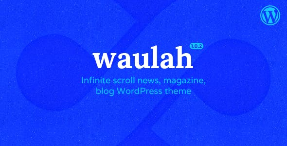Waulah - WordPress Infinite Scroll Grid Style News Magazine and Blog Theme