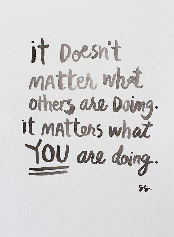 Peux importe ce que fond les autres le plus important c'est ce que vous faite
