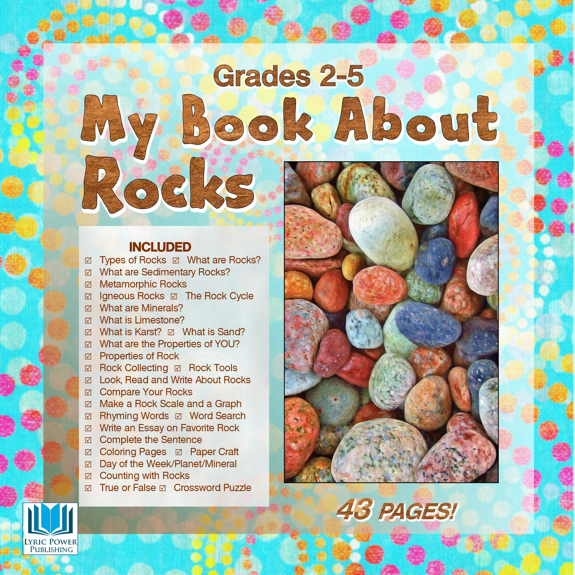 My Book About Rocks Grades 2 5 43 Pages Lyric Power Publishing
