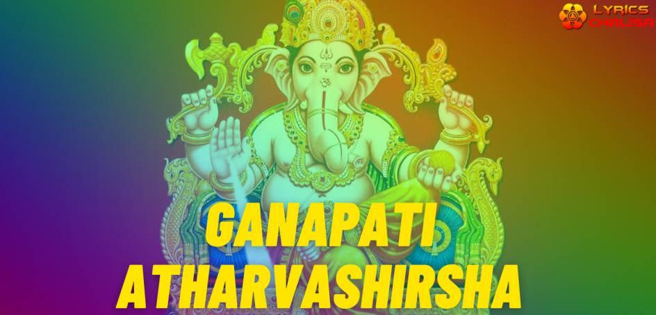 Ganapati Atharvashirsha lyrics in English pdf with meaning, benefits and mp3 song
