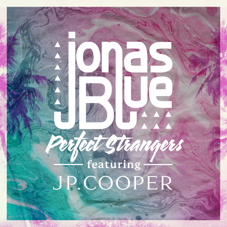 Jonas Blue   Perfect Strangers ft. Jp Cooper Lyrics   LyricsFa.com