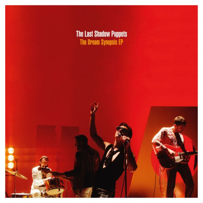 The Last Shadow Puppets – The Dream Synopsis EP